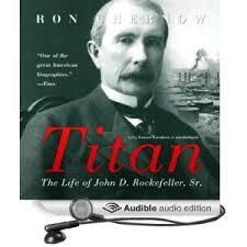 best john d rockefeller images john d  titan the life of john d by ron chernow