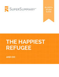 the happiest refugee essay topics supersummary anh do the happiest refugee