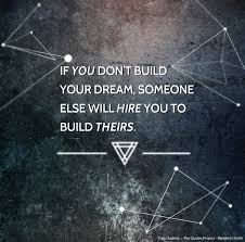 Build Your Own Dream Quote