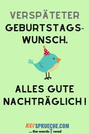 Nachträgliche Geburtstagswünsche 49 Lustig Originell Herzlich