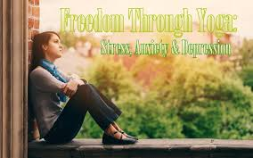 freedom through yoga stress anxiety and depression by allie dittmer