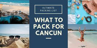 what to pack for cancun yucatan mexico