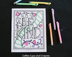 Instill kindness for everyone with this inspirational coloring page set from indigo ink boutique. Get Kids Excited About Doing Good With A Kindness Coloring Page Coffee Cups And Crayons