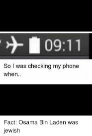checking bin 0911 so i was checking my phone when fact osama bin laden was jewish