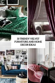 30 Trendy Velvet Furniture And Home Dcor Ideas DigsDigs
