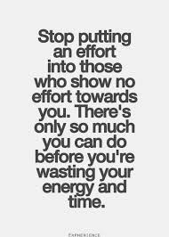 Stop wasting time and energy on those who don't show the same ... via Relatably.com