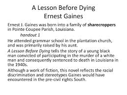ppt a lesson before dying ernest gaines powerpoint presentation  a lesson before dying ernest gaines