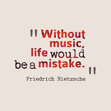 Inspirational Quotes About Music And Life Music QuotesWithout Music life would be a mistake ⓠ Friedrich 22