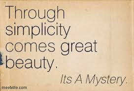 Simplicity Is Beauty Quote Best of Do You Believe That This Quotation Simplicity Is Genius Is True