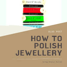 How To Polish Jewellery Best Jewellery Supplies