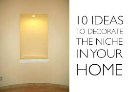 recessed wall niche decorating ideas recessed wall niche decorating ideas magnificent on decor throughout plan recessed wall niche decorating