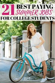 Best Paying Jobs For Teens 19 Best Paying Summer Job Ideas For College Students By