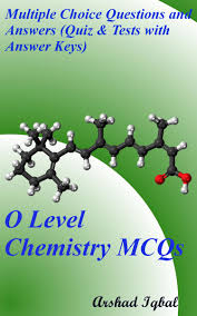 o level chemistry mcqs multiple choice questions and answers quiz tests with answer