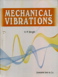 Mechanical Vibrations By V P Singh Mechanical Engineering Books Blog