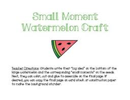 Small Moment Watermelon Anchor Chart Small Moment Watermelon Worksheets Teaching Resources Tpt