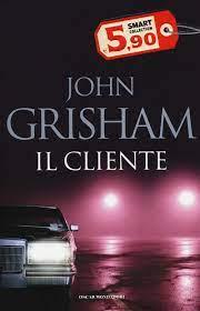 Libro Il cliente di Grisham, John