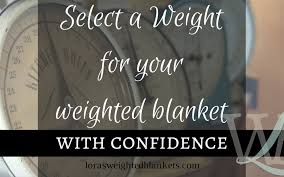 How To Select A Weight For Your Weighted Blanket With