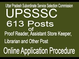 Upsssc 613 Post Of Proof Reader Assistant Store Keeper And Other