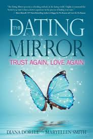 The Dating Mirror: Trust Again, Love Again by Maryellen Smith, Diana  Dorell, Paperback | Barnes & Noble®