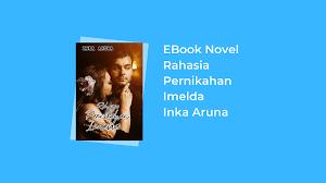 Silahkan klik tombol dibawah ini. Download Novel Rahasia Pernikahan Imelda Karya Inka Aruna Pdf Semua Ebook
