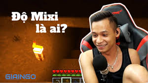 Độ Mixi là ai? Tiểu sử streamer nổi tiếng nhất Việt Nam