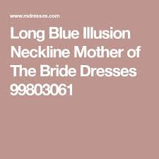 Long Blue Illusion Neckline Mother of The Bride Dresses 99803061 | Mother  of the bride dresses, Mother of the bride, Illusion neckline