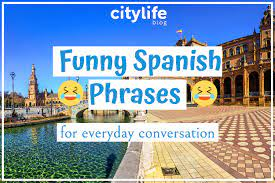 16 funny spanish phrases to use in