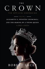 Elizabeth ii is one of the most influential women in the world, the head of the windsor dynasty, who has been the queen of great britain and northern ireland for more than 65 years. The Crown The Official Companion Volume 1 Elizabeth Ii Winston Churchill And The Making Of A Young Queen 1947 1955 Lacey Robert 9781524762285 Amazon Com Books