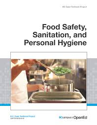 food safety sanitation and personal hygiene open textbook in the following formats