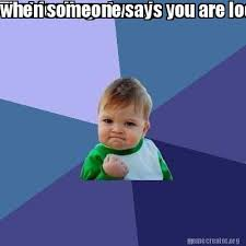 Meme Creator - That feeling at work when someone says you are ... via Relatably.com