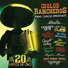 Idolos Rancheros: Puras Clasicas Inmortales