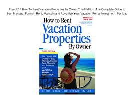 properties for rent by owner free pdf how to rent vacation properties by owner third edition the