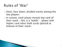 The peaceful way is to persuade the population of opposing countries to join your superior form of government. Victory In The Card Game War And Initial Hand Strength Ppt Video Online Download
