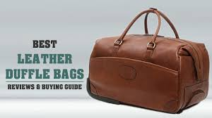 10 best leather duffle bags reviews with ing guide