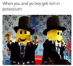 when you and yo boy get rich in potassium the meme renaissance  when you and yo boy get rich in potassium the meme renaissance of me irl the great meme war of 2016 know your meme