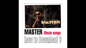 MASTER MOVIE mp3 songs how to download ...