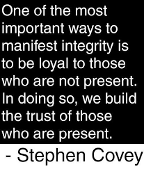 Present Quotes 77 Stunning Manifest Integrity And Build Trust By Being Loyal To Those Who Aren