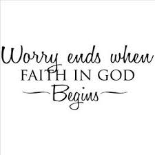 Quotes About God And Faith Worry Ends When Faith in God Begins' Vinyl Wart Art Lettering 4 12525