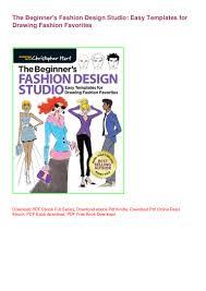 Fashion Designing Books For Beginners Free Download Pdf Book Online The Beginners Fashion Design Studio Easy