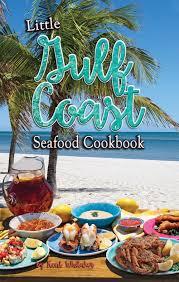 Little Gulf Coast Seafood Cookbook ...