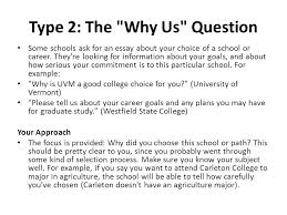 what is the college essay you in words or less the college type 2 the why us question some schools ask for an essay about your choice