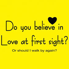 love at first sight essay co do you believe in love at first sight or should i walk by again
