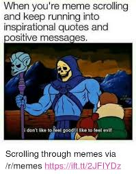 Running Quotes Unique When You're Meme Scrolling And Keep Running Into Inspirational