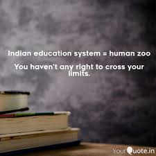 Indian Education System Quotes Writings By Tushar Jain