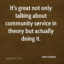 Community Service Quotes Magnificent Adam Gardner Quotes QuoteHD
