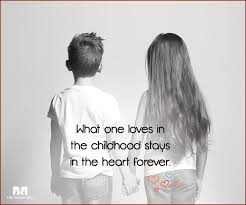Childhood Quotes Beauteous Childhood Love Quotes 48 Quotes That Will Bring Back Memories