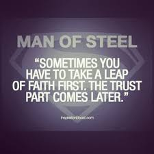 Man Of Steel Quotes Man Of Steel Quotes Leap Faith Best Quote 100 13