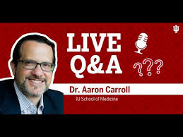 Q & A with Dr. Aaron Carroll from IU School of Medicine - YouTube