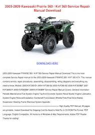 2003 2009 Kawasaki Prairie 360 Kvf 360 Servic by JaninaGutierrez - issuu