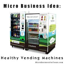 Vending Machine Business Opportunities Mesmerizing Micro Business Idea Healthy Vending Machines Micro Business For Teens